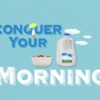 Conquer Your Morning
