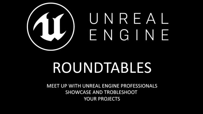 Unreal Engine Roundtables