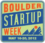 Boulder Startup Week May 16-20, 2012