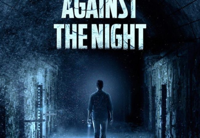 Unrated Psychological Thriller AGAINST THE NIGHT Heads into Theaters September 25