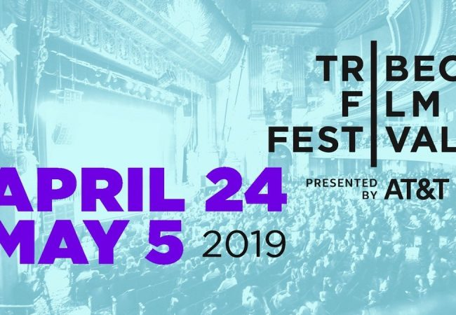 Tribeca Film Festival Announces 2019 Dates + Call For Submissions