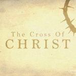The Cross Of Christ | Message Slides