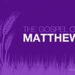 The Gospel Of Matthew | Message Slides