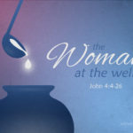 The Woman At The Well | Message Slides