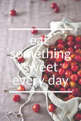 Eat sweet