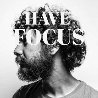 Have Focus