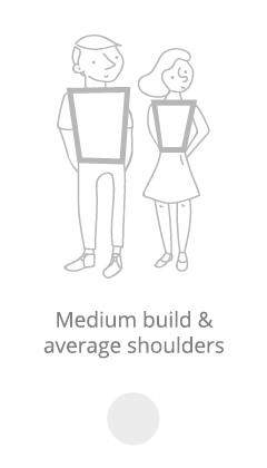 Medium build and average shoulders