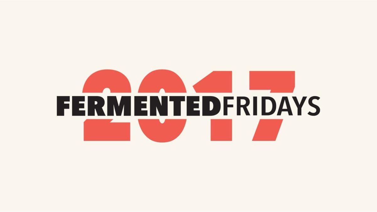 fermented fridays
