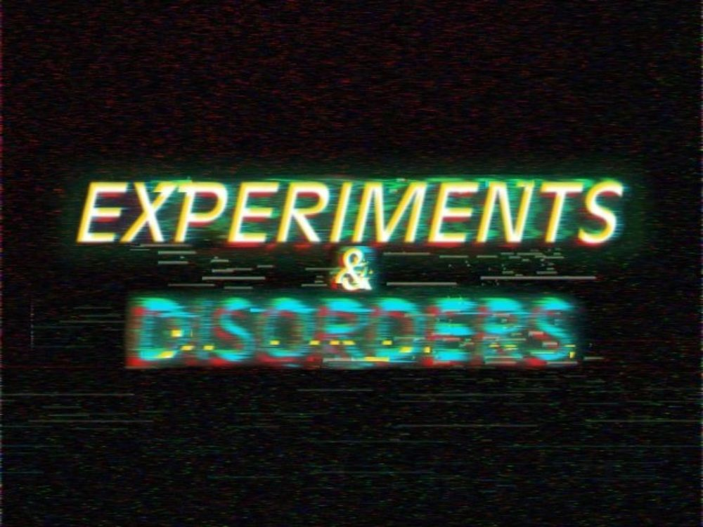 Experiments Disorders Main Image 640X480