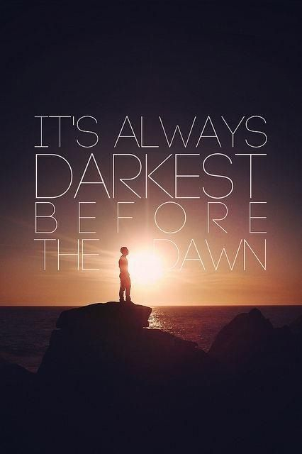 It-s-always-darkest-before-the-dawn