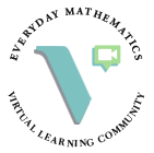 Everyday Mathematics Virtual Learning Community