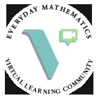 Everyday Mathematics Virtual Learning Community