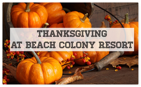 Thanksgiving at Beach Colony Resort