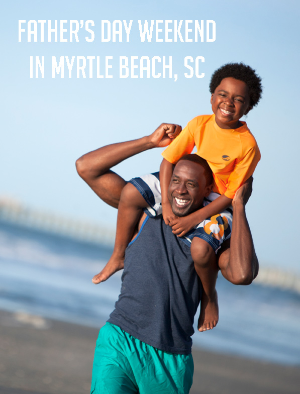 Father's Day in Myrtle Beach, SC