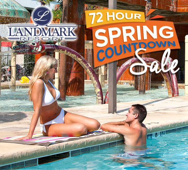 LANDMARK RESORT | 72 HOUR                                          SPRING COUNTDOWN Sale