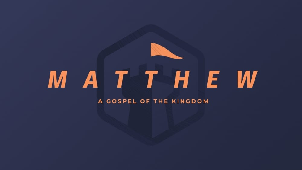 Matthew: A Gospel of the Kingdom