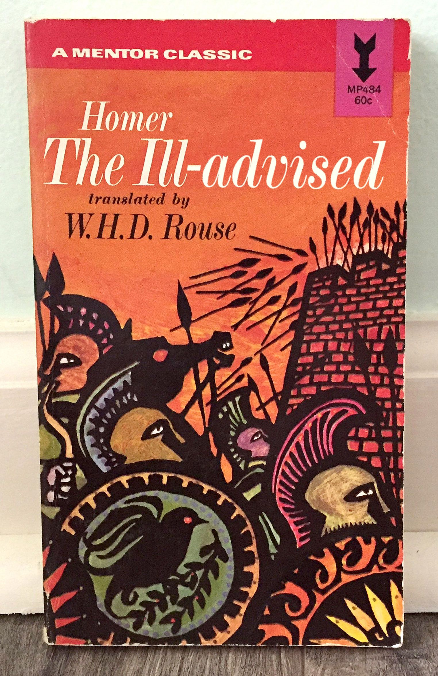 The Ill-advised (The Iliad, by Homer)