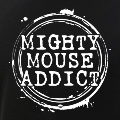 Mighty Mouse Addict