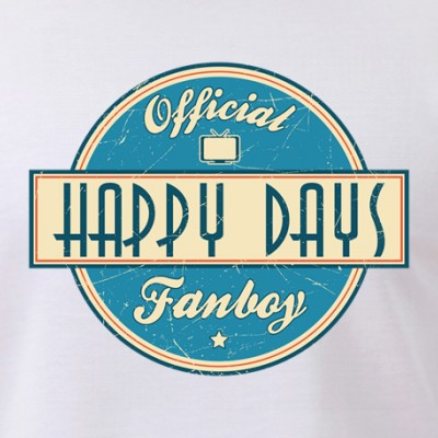 Official Happy Days Fanboy