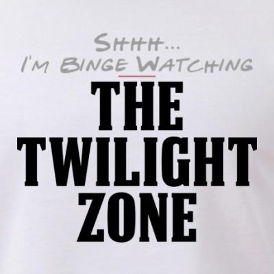 Shhh... I'm Binge Watching The Twilight Zone