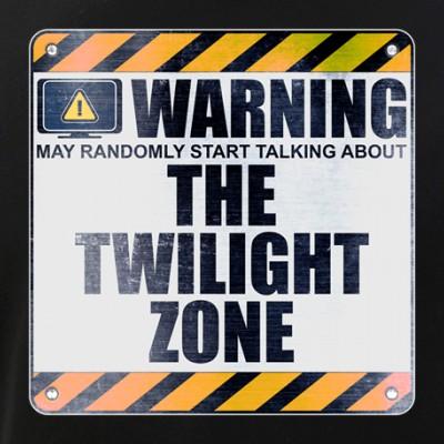 Warning: The Twilight Zone