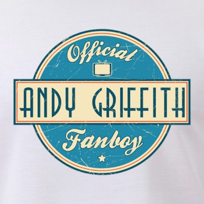 Official Andy Griffith Fanboy