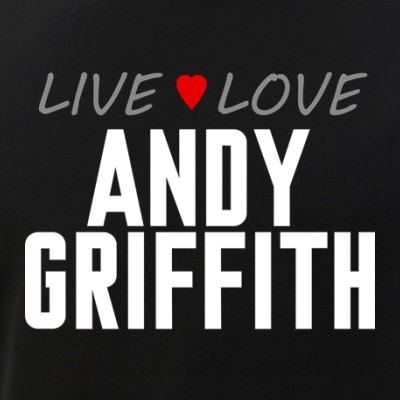 Live Love Andy Griffith