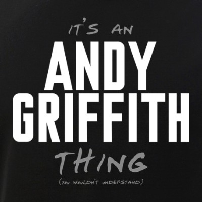 It's an Andy Griffith Thing