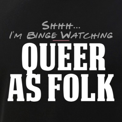 Shhh... I'm Binge Watching Queer as Folk