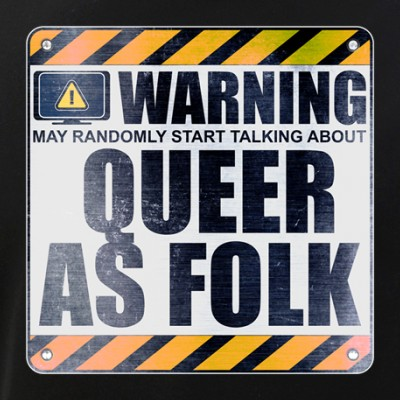 Warning: Queer as Folk