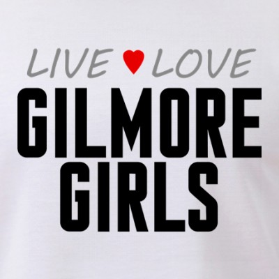 Live Love Gilmore Girls