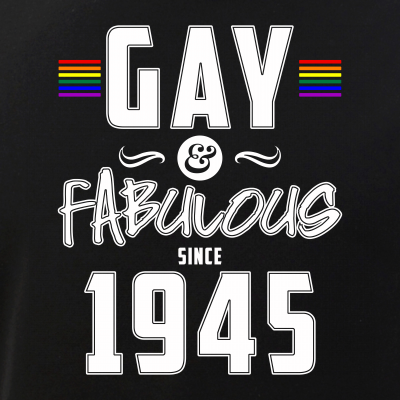 Gay and Fabulous Since 1945