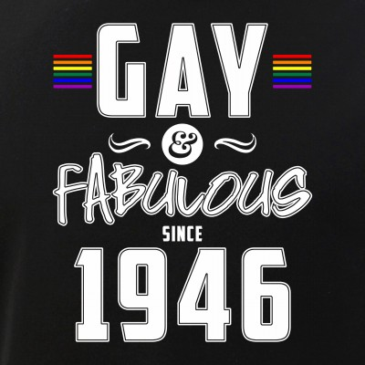 Gay and Fabulous Since 1946