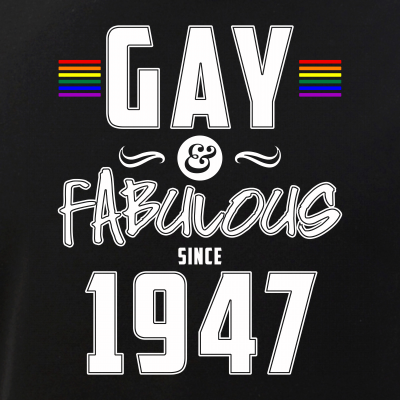 Gay and Fabulous Since 1947