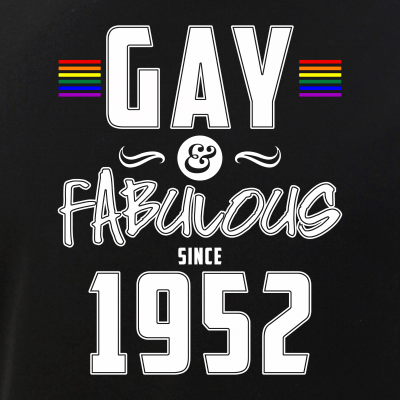 Gay and Fabulous Since 1952