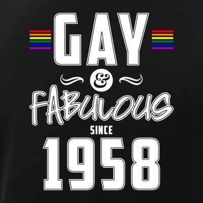 Gay and Fabulous Since 1958