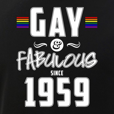 Gay and Fabulous Since 1959