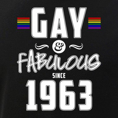 Gay and Fabulous Since 1963