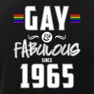 Gay and Fabulous Since 1965
