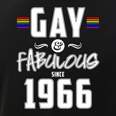 Gay and Fabulous Since 1966