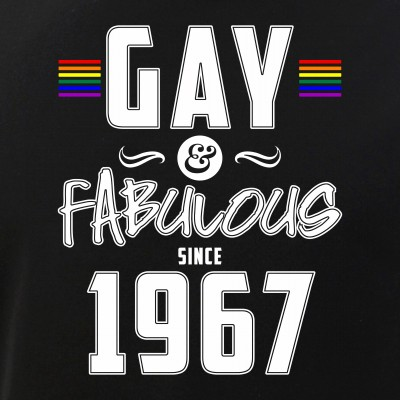 Gay and Fabulous Since 1967