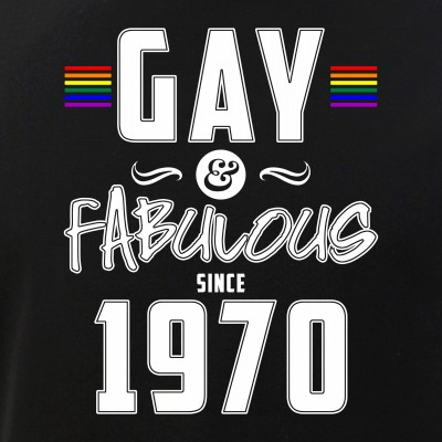 Gay and Fabulous Since 1970