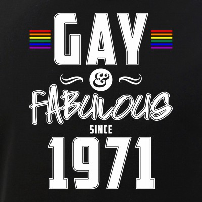 Gay and Fabulous Since 1971