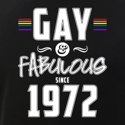 Gay and Fabulous Since 1972
