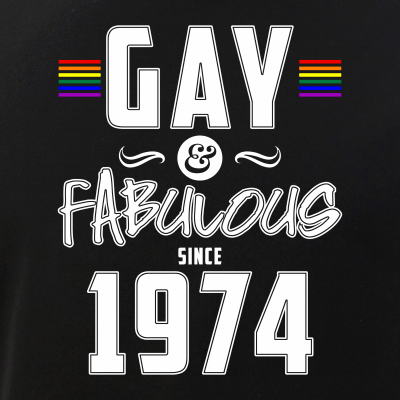 Gay and Fabulous Since 1974