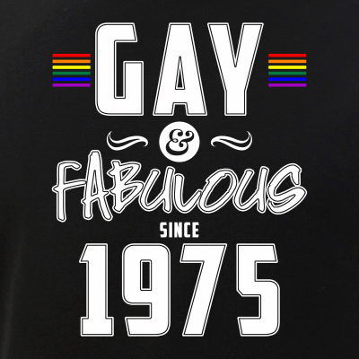 Gay and Fabulous Since 1975