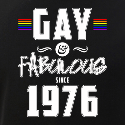 Gay and Fabulous Since 1976