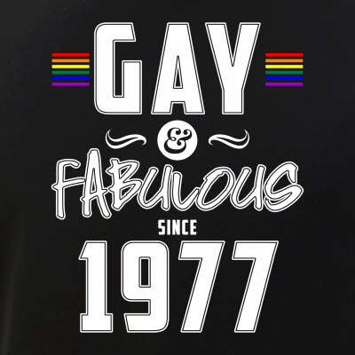 Gay and Fabulous Since 1977