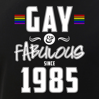 Gay and Fabulous Since 1985