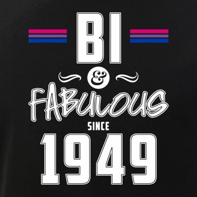 Bisexual Bi & Fabulous Since 1949 69th Birthday